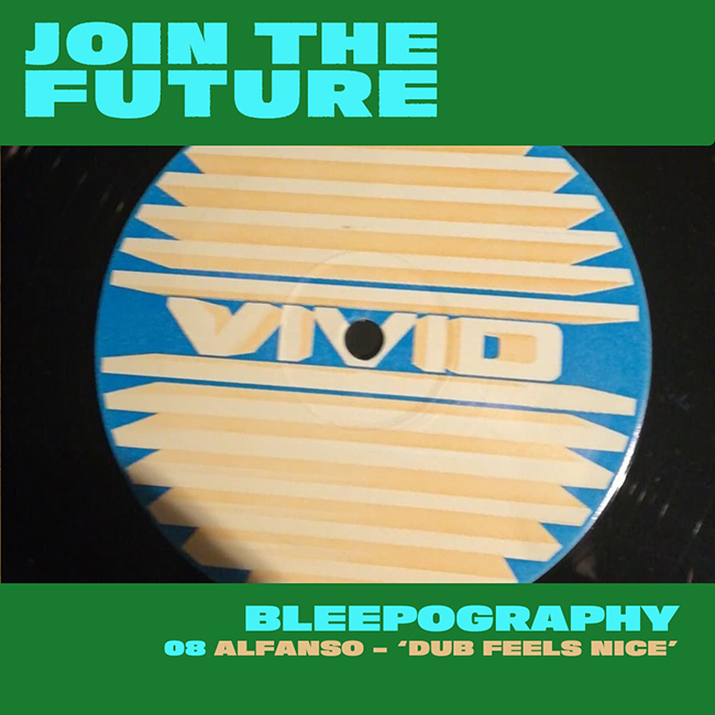 BLEEPOGRAPHY: 08 – ALFANSO 'DUB FEELS NICE'