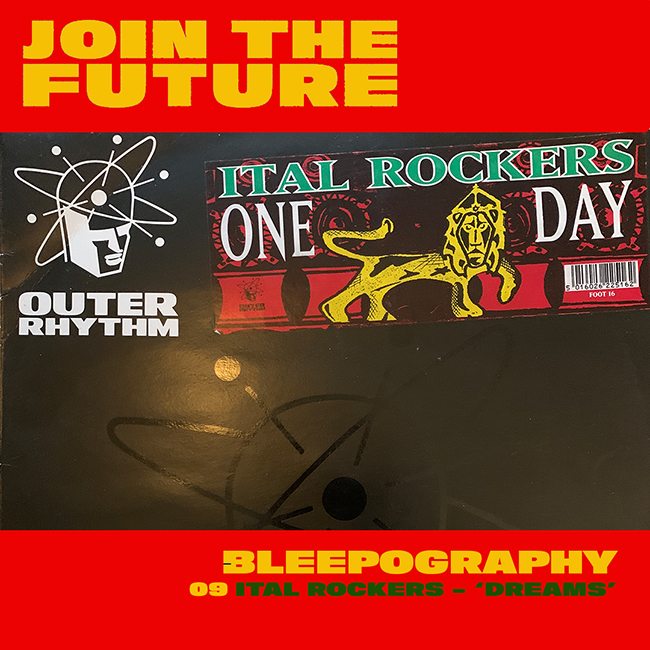 BLEEPOGRAPHY: 09 – ITAL ROCKERS 'DREAMS'