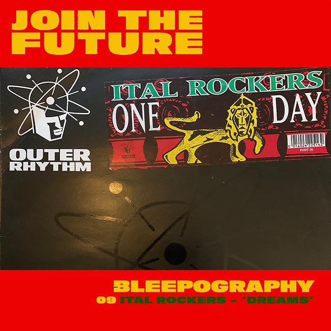 BLEEPOGRAPHY: 09 – ITAL ROCKERS 'DREAMS'